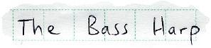 The Bass Harp